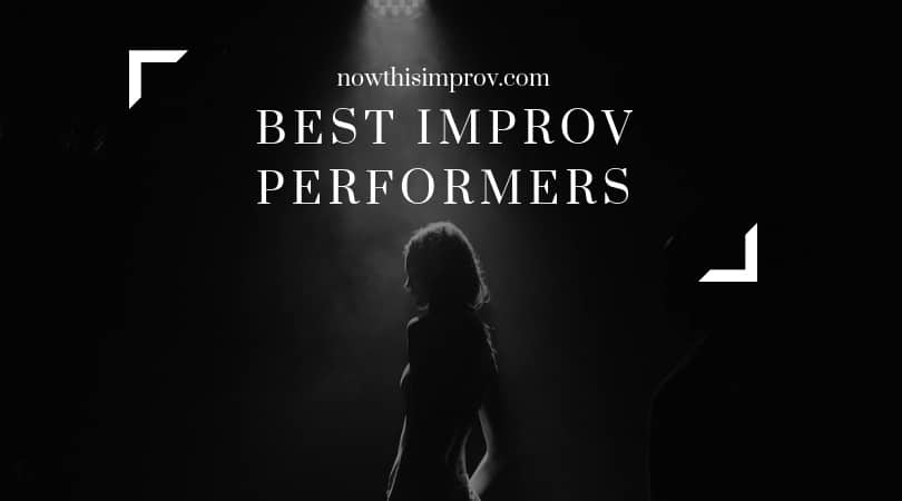best improv performers